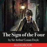 Sherlock Holmes: The Sign of the Four, Sir Arthur Conan Doyle
