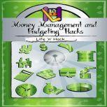 Money Management and Budgeting Hacks, Life 'n' Hack