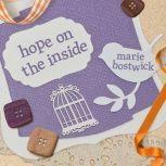Hope on the Inside, Marie Bostwick