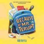 Because of Mr. Terupt, Rob Buyea