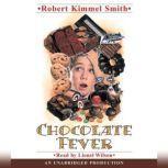 Chocolate Fever, Robert Kimmel Smith