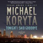 Tonight I Said Goodbye, Michael Koryta