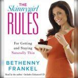 The Skinnygirl Rules For Getting and Staying Naturally Thin, Bethenny Frankel