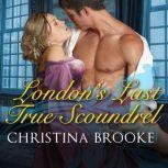 London's Last True Scoundrel, Christina Brooke