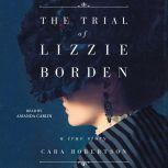 The Trial of Lizzie Borden, Cara Robertson