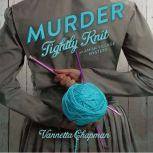 Murder Tightly Knit, Vannetta Chapman