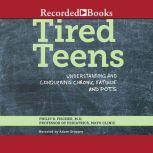 Tired Teens Understanding and Conquering Chronic Fatigue and POTS, Philip R. Fischer