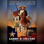 The Gila Wars, Larry D. Sweazy