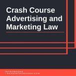 Crash Course Advertising and Marketing Law, Introbooks Team