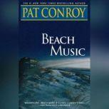 Beach Music A Novel, Pat Conroy
