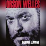 Orson Welles A Biography, Barbara Leaming