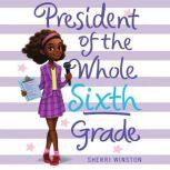 President of the Whole Sixth Grade, Sherri Winston