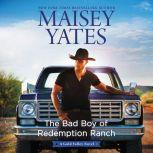 The Bad Boy of Redemption Ranch, Maisey Yates