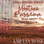Mail Order Bride - Montana Passion 4 Book Box Set: Sweet Clean Historical Cowboy Western Romance Anthology, Amelia Rose