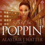 It's On and Poppin', Alastair J. Hatter