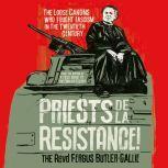 Priests de la Resistance! The Loose Canons Who Fought Fascism in the Twentieth Century, The Revd Fergus Butler-Gallie
