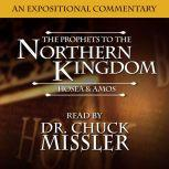 The Prophets to the Northern Kingdom: Hosea & Amos, Chuck Missler