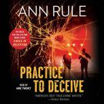 Practice to Deceive, Ann Rule