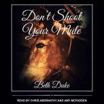 Don't Shoot Your Mule, Beth Duke