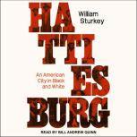 Hattiesburg An American City In Black And White, William Sturkey