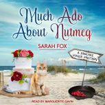 Much Ado About Nutmeg, Sarah Fox