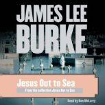 Jesus Out to Sea, James Lee Burke