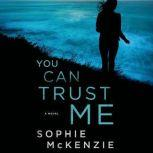 You Can Trust Me, Sophie McKenzie