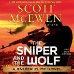 The Sniper and the Wolf A Sniper Elite Novel, Scott McEwen