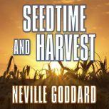 Seedtime and Harvest, Neville Goddard
