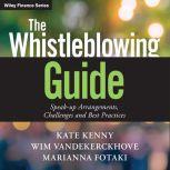 The Whistleblowing Guide Speak-up Arrangements, Challenges and Best Practices, Marianna Fotaki