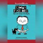 Timmy Failure: The Cat Stole My Pants, Stephan Pastis