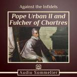 Against the Infidels, Pope Urban II