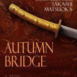 Autumn Bridge, Takashi Matsuoka