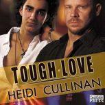 Tough Love, Heidi Cullinan
