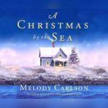 A Christmas by the Sea, Melody Carlson