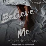 Believe in Me, Alexandria House