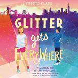 Glitter Gets Everywhere, Yvette Clark