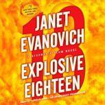 Explosive Eighteen A Stephanie Plum Novel, Janet Evanovich