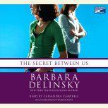 The Secret Between Us, Barbara Delinsky