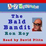A to Z Mysteries: The Bald Bandit, Ron Roy