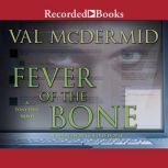 Fever of the Bone, Val McDermid