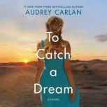 To Catch a Dream, Audrey Carlan