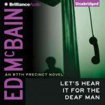 Let's Hear It for the Deaf Man, Ed McBain