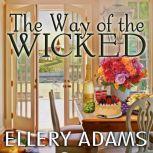 The Way of the Wicked, Ellery Adams