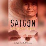Saigon An Epic Novel of Vietnam, Anthony Grey