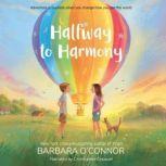 Halfway to Harmony, Barbara O'Connor