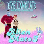 Alien Mate 3, Eve Langlais