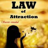 Law of Attraction Money, Happiness, Love, and Better Relationships for Everyone, Charles Jensen
