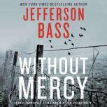 Without Mercy A Body Farm Novel, Jefferson Bass