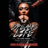 Dream's Life, Assa Raymond Baker